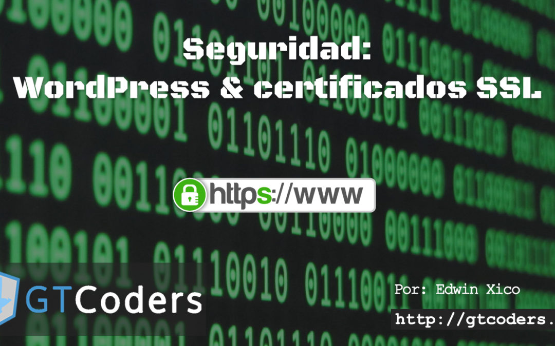 Seguridad: WordPress & certificados SSL